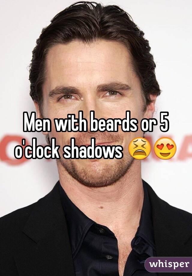 Men with beards or 5 o'clock shadows 😫😍