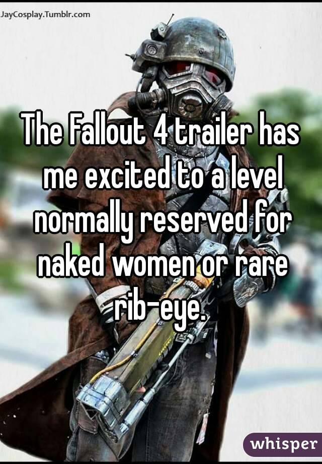 The Fallout 4 trailer has me excited to a level normally reserved for naked women or rare rib-eye.