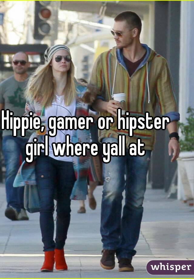 Hippie, gamer or hipster girl where yall at