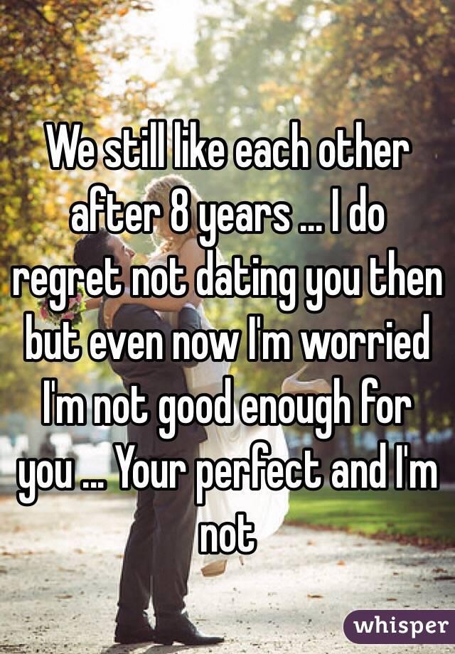 dating not good enough