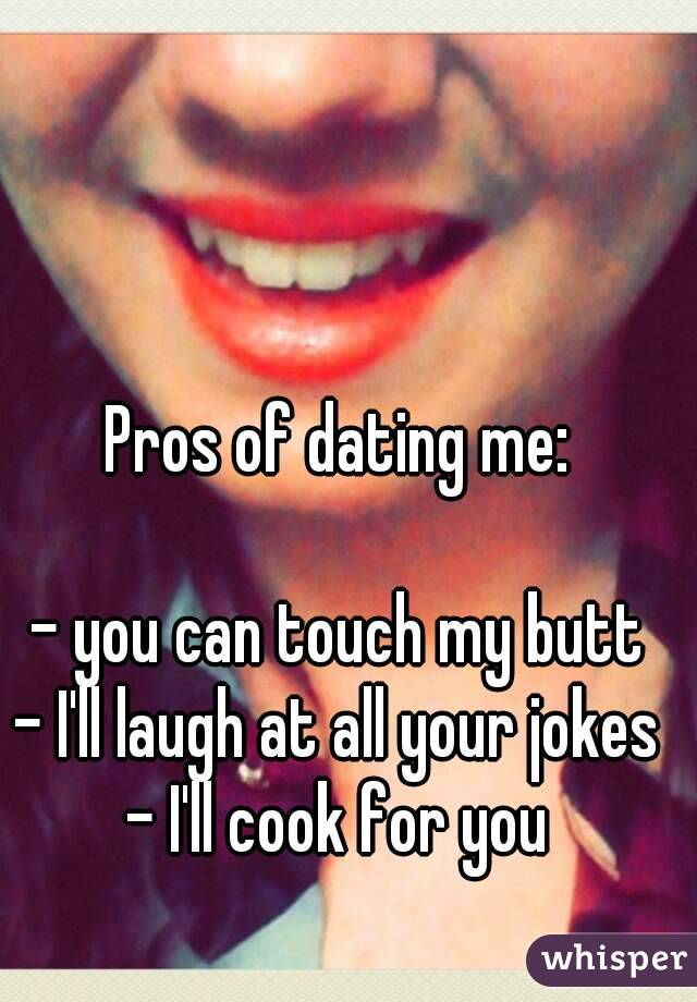 perks of dating me jokes