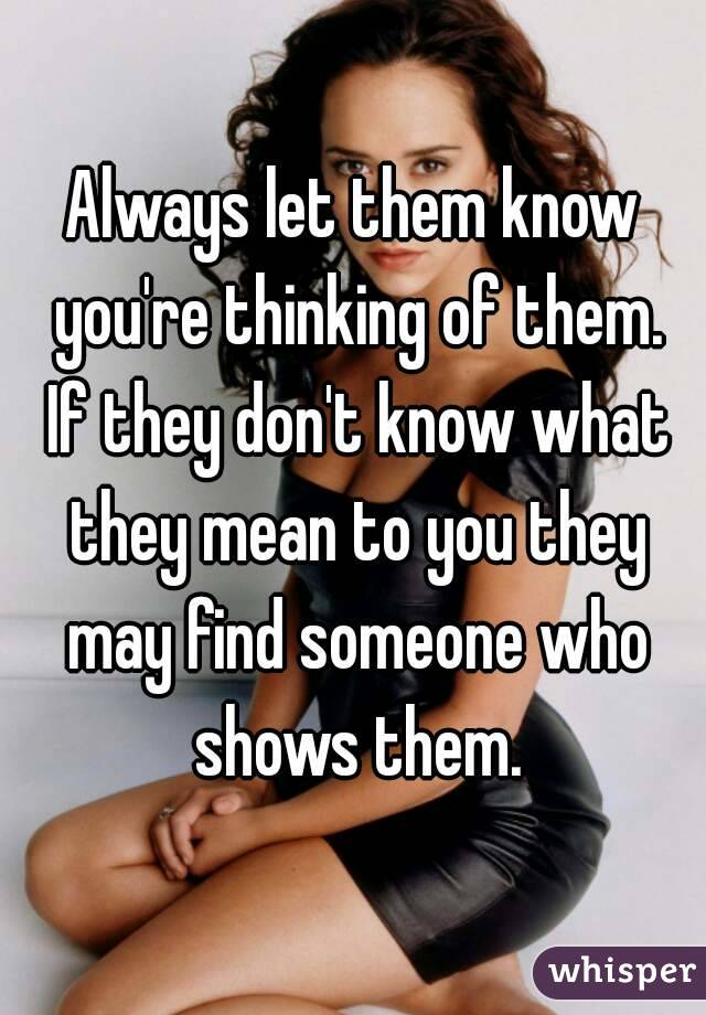 Re Of You Them Someone Thinking Know How Let To