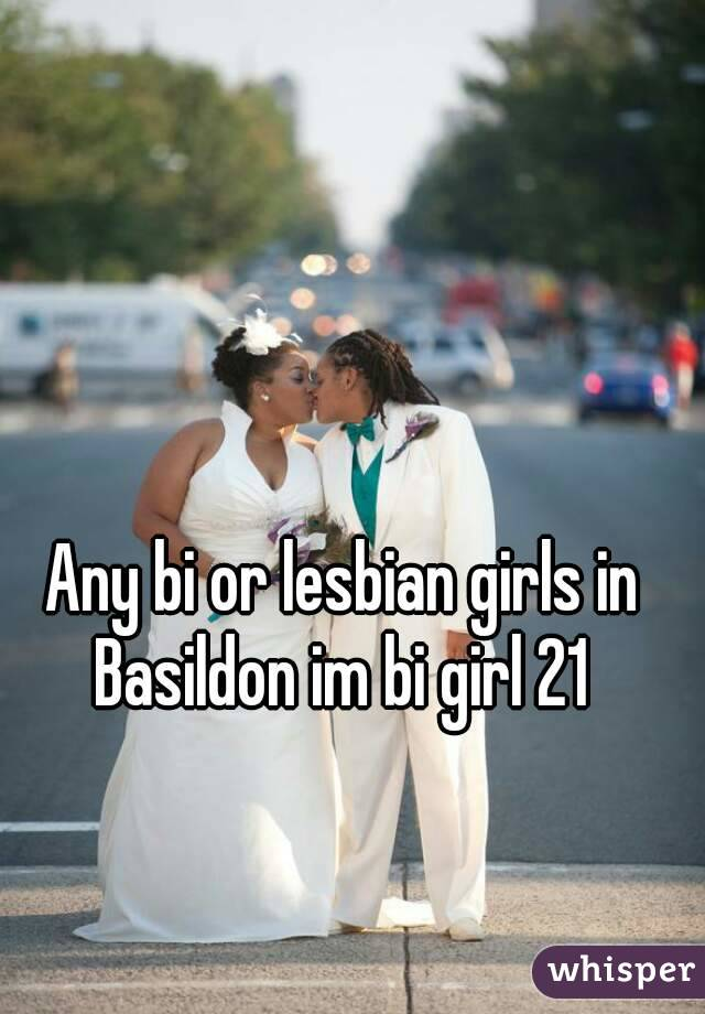 Any bi or lesbian girls in Basildon im bi girl 21