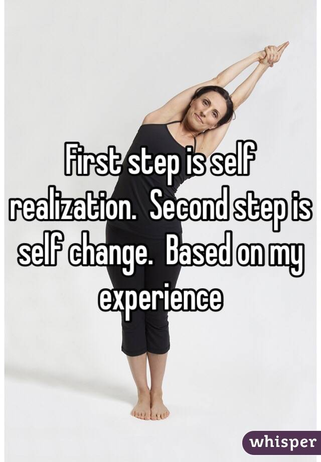 First step is self realization.  Second step is self change.  Based on my experience