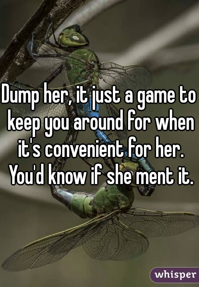 how to dump her
