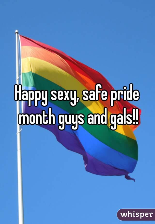 Happy sexy, safe pride month guys and gals!!