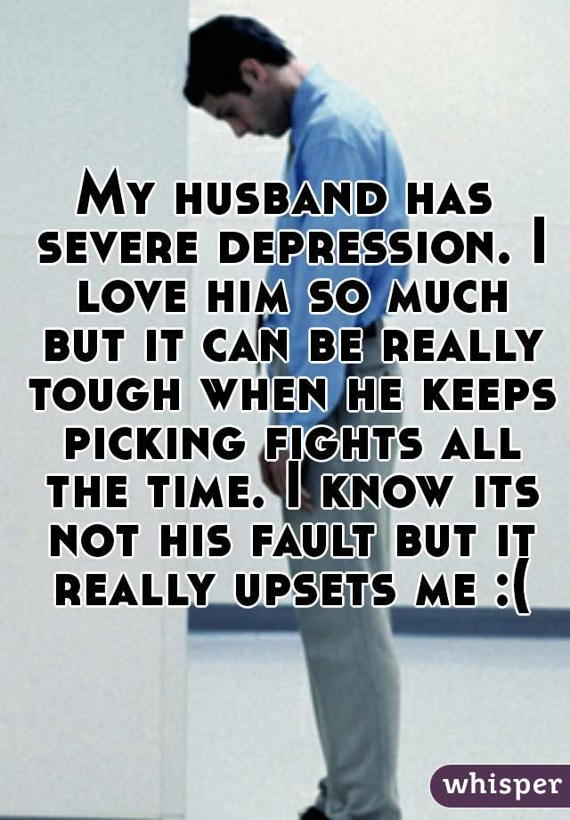 My husband loved me through my depression