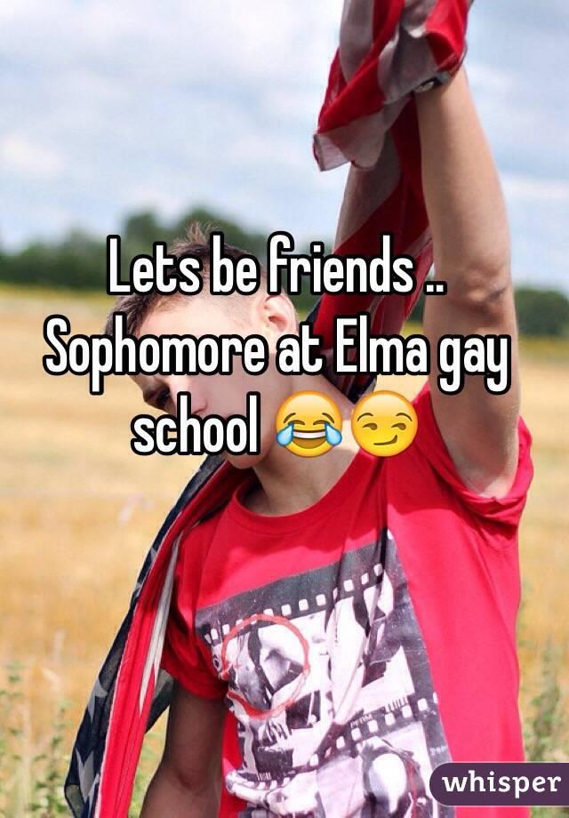 Lets be friends .. Sophomore at Elma gay school 😂😏