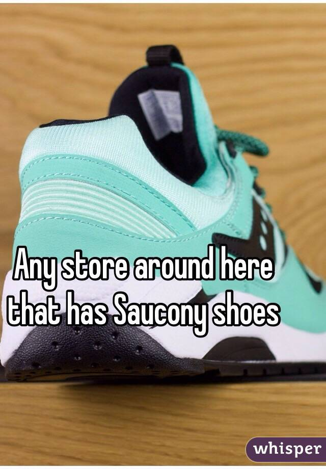 Any store around here that has Saucony shoes