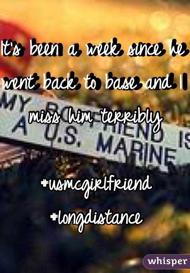 It's been a week since he went back to base and I miss him terribly   #usmcgirlfriend #longdistance
