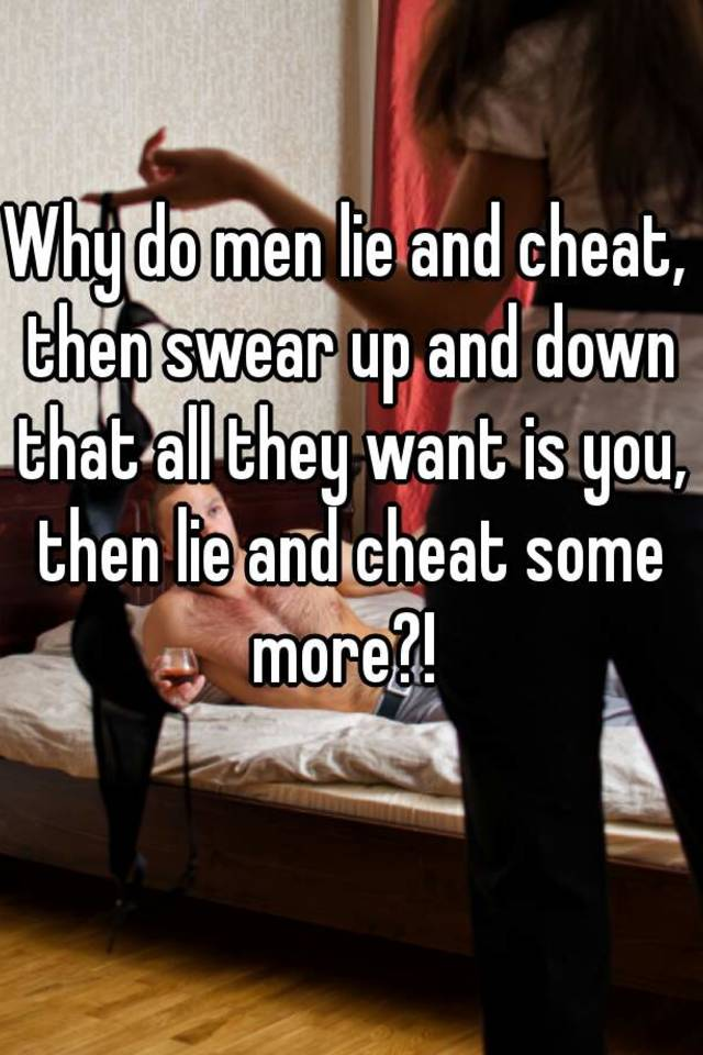You And Do Lie Cheat Men All increasing
