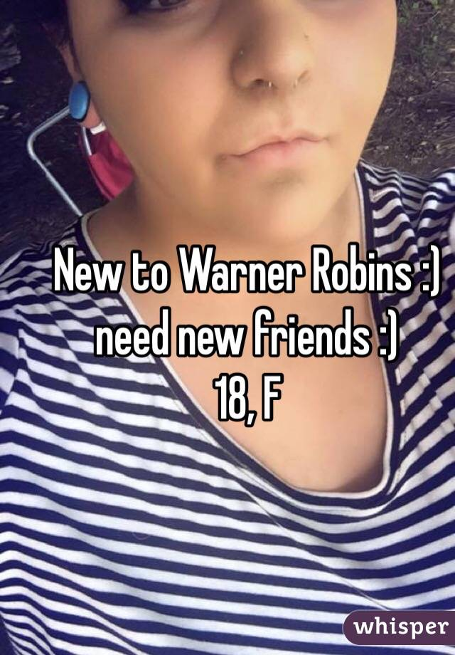 New to Warner Robins :) need new friends :) 18, F