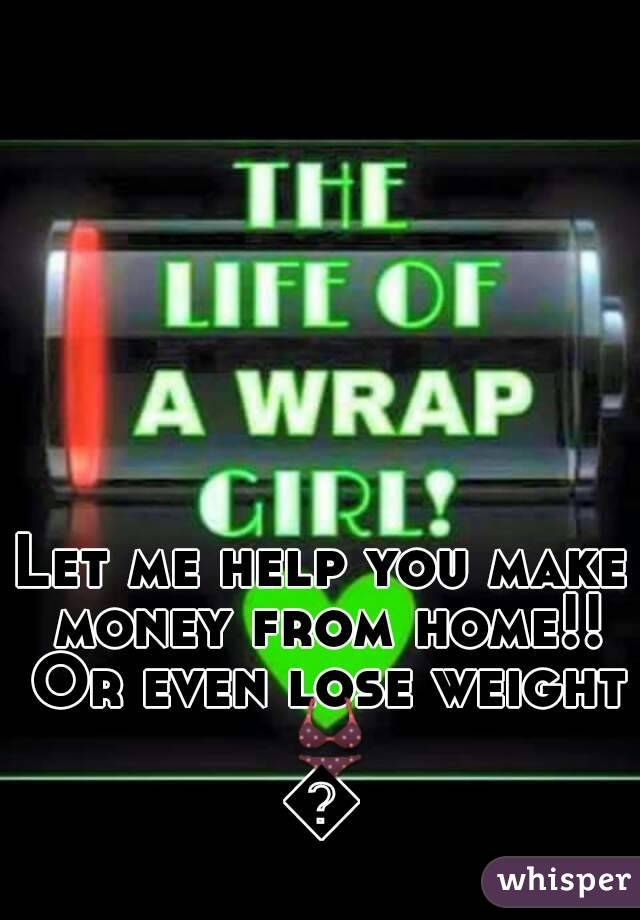 Let me help you make money from home!! Or even lose weight 👙💵