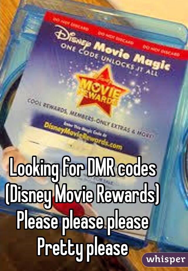 Looking for DMR codes (Disney Movie Rewards) Please please please Pretty please