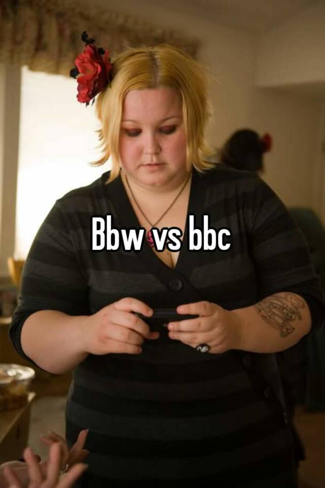 PRETTY BBW VS BBC
