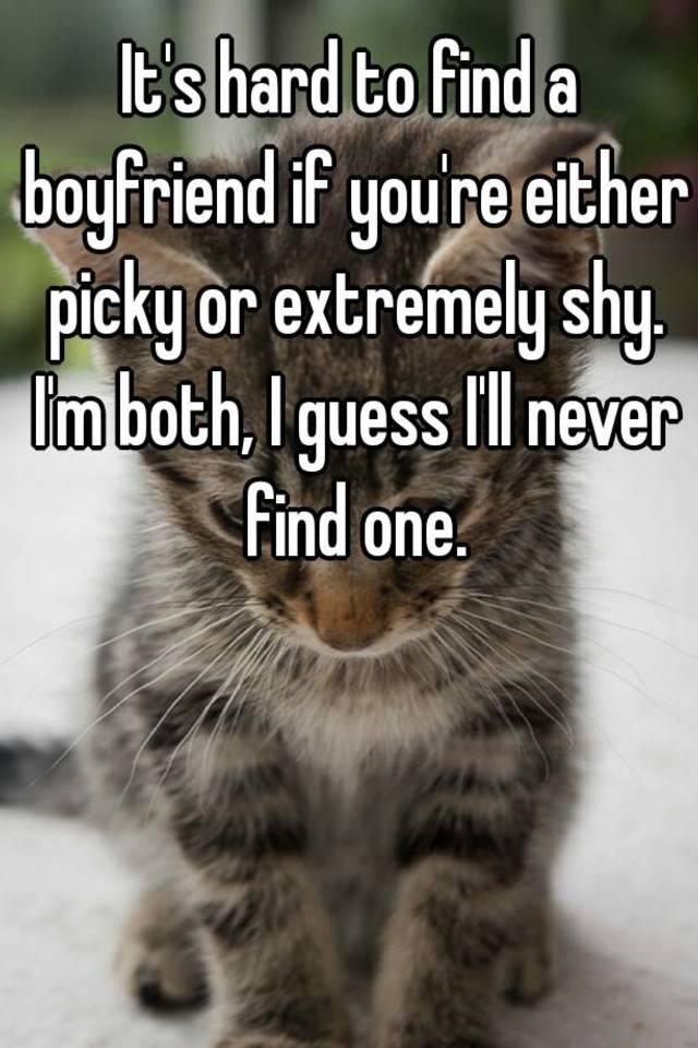 hard to find a boyfriend
