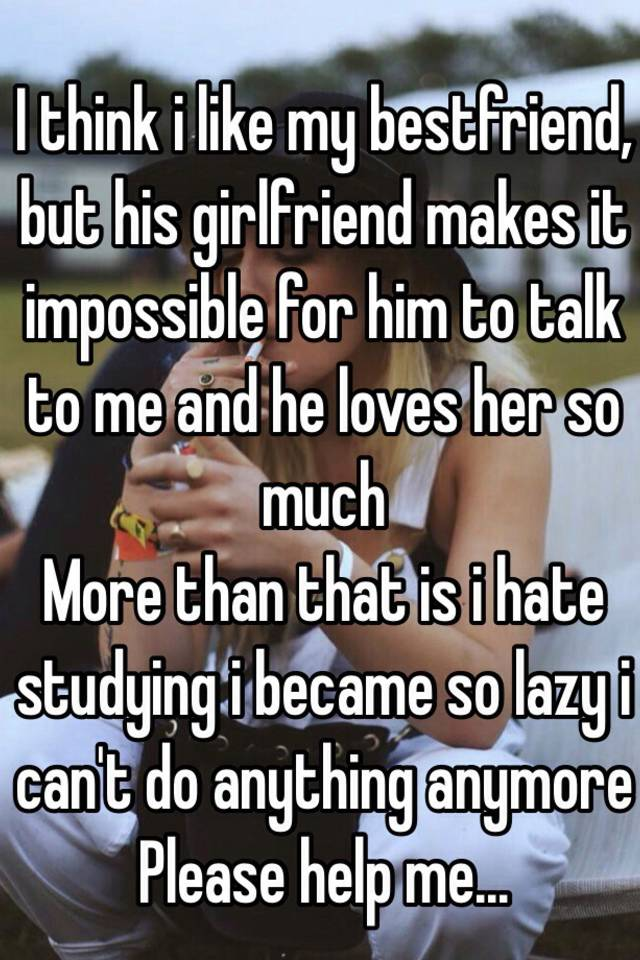 i like another girl more than my girlfriend