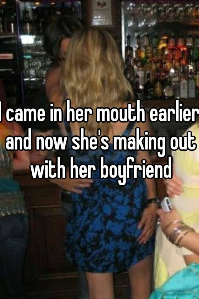 I Cam In Her Mouth