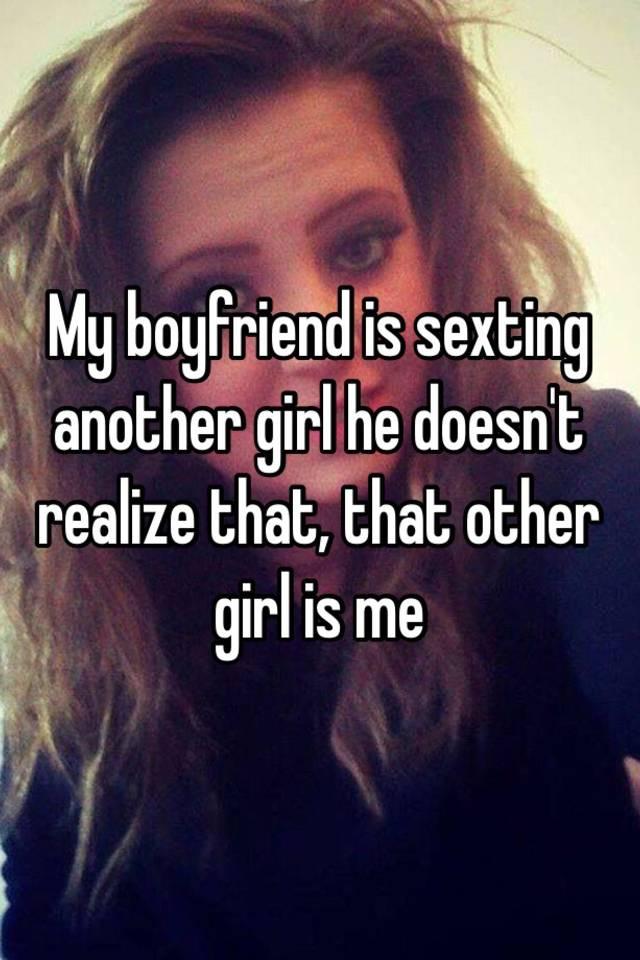 My boyfriend was sexting another girl
