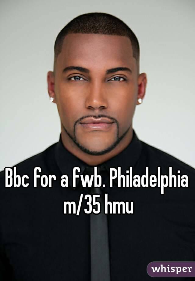 Bbc for a fwb. Philadelphia m/35 hmu
