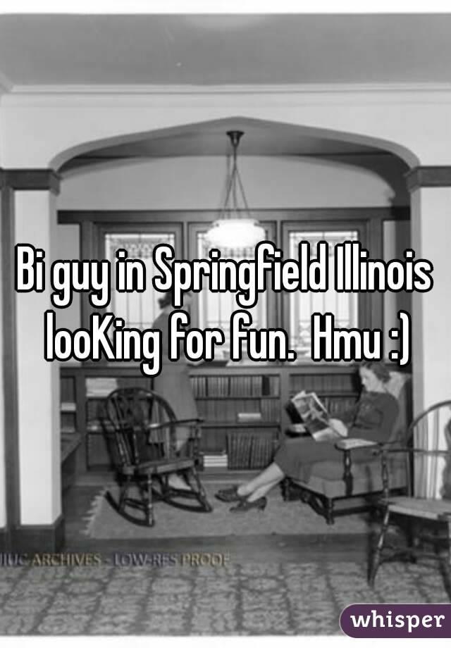 Bi guy in Springfield Illinois looKing for fun.  Hmu :)