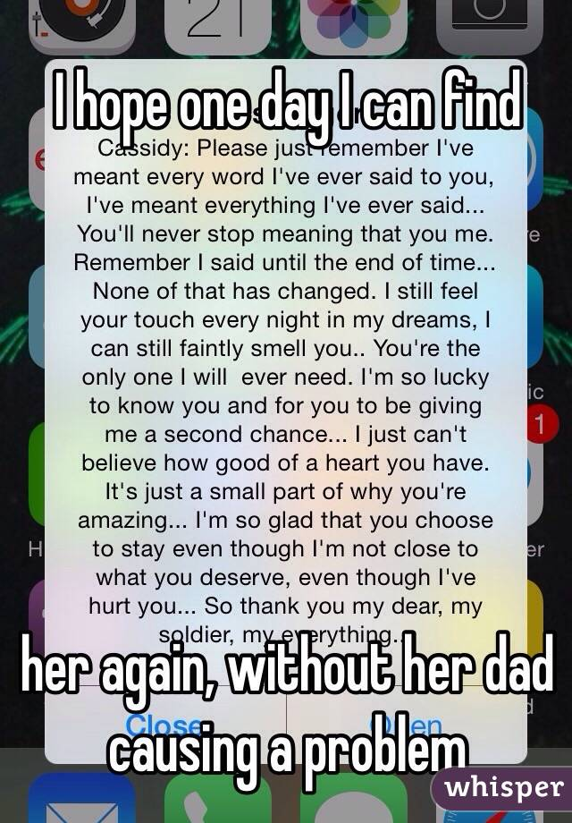 I hope one day I can find        her again, without her dad causing a problem