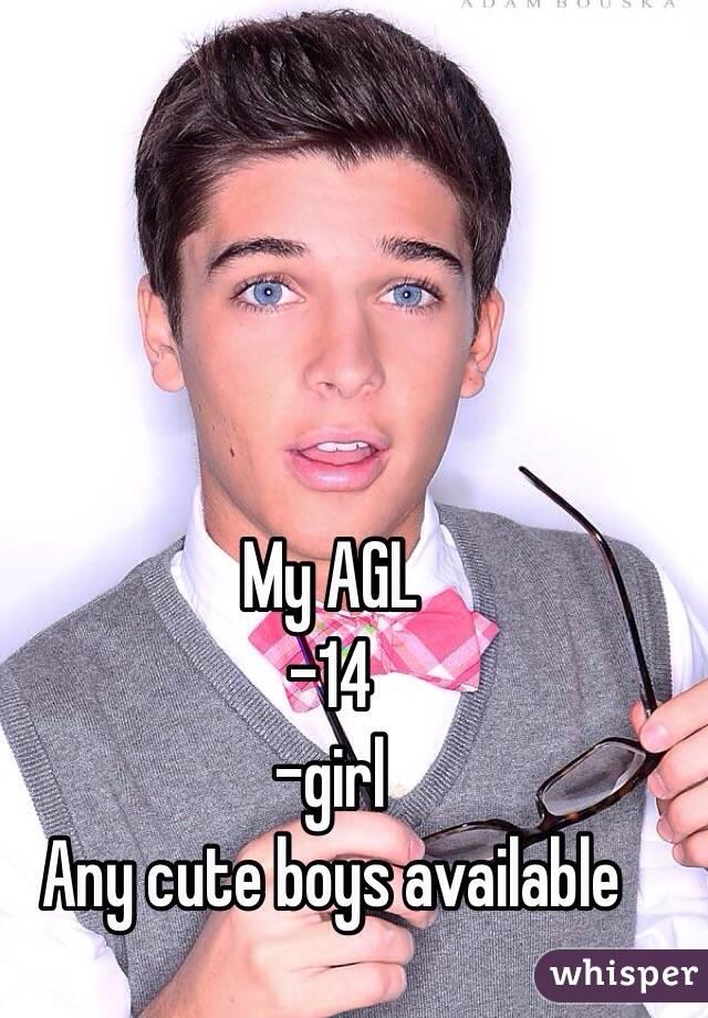 My AGL -14 -girl Any cute boys available