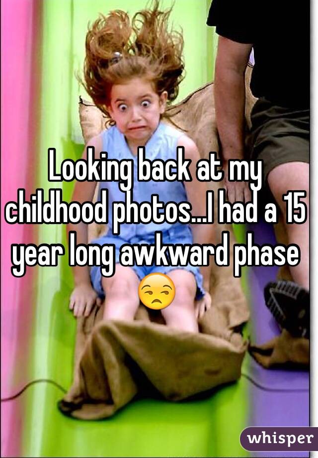 Looking back at my childhood photos...I had a 15 year long awkward phase 😒