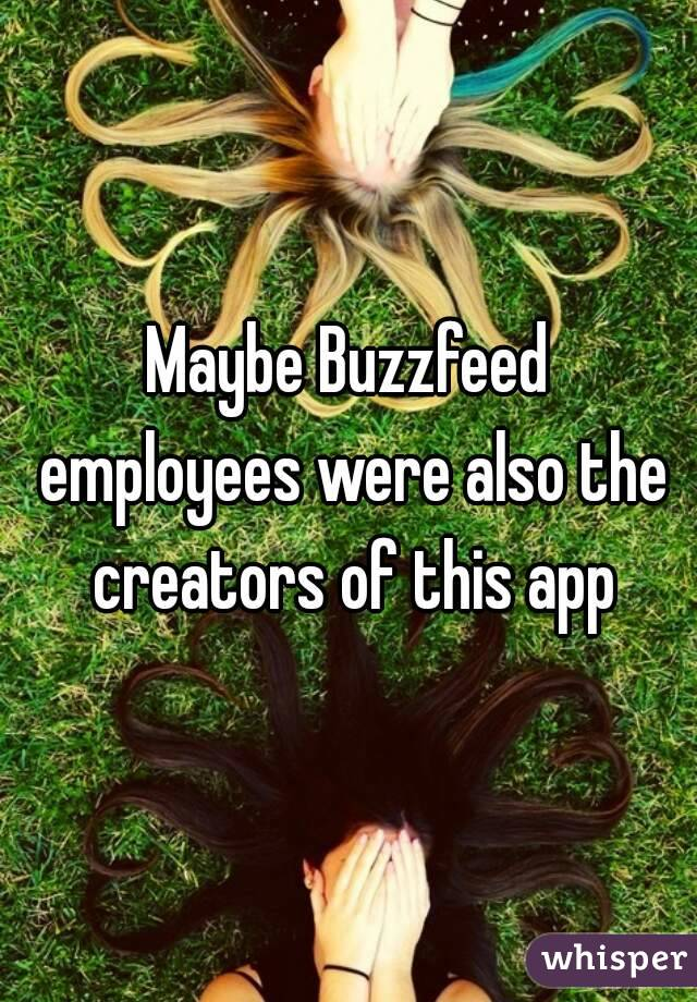 Maybe Buzzfeed employees were also the creators of this app