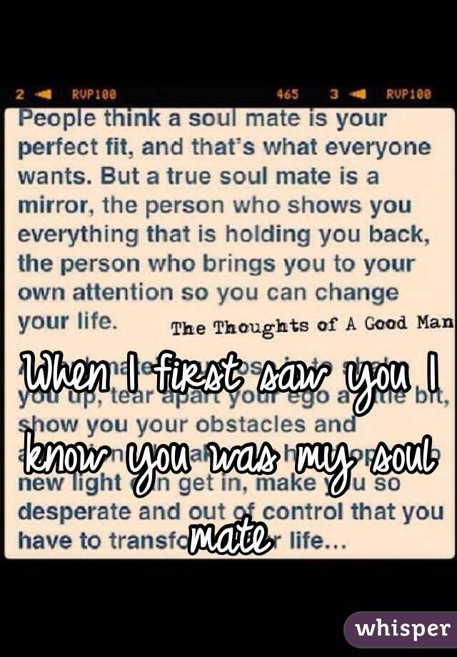 When I first saw you I know you was my soul mate