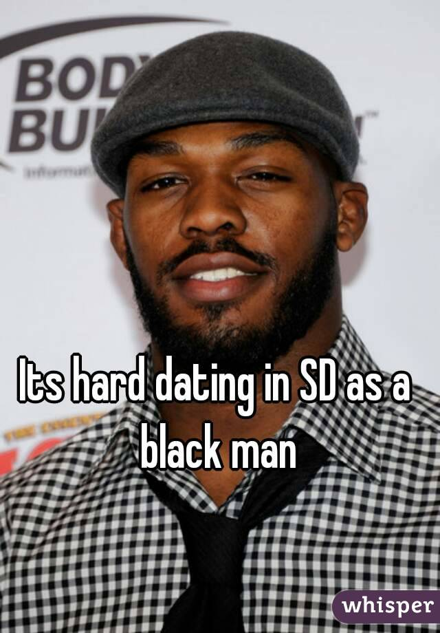 Its hard dating in SD as a black man