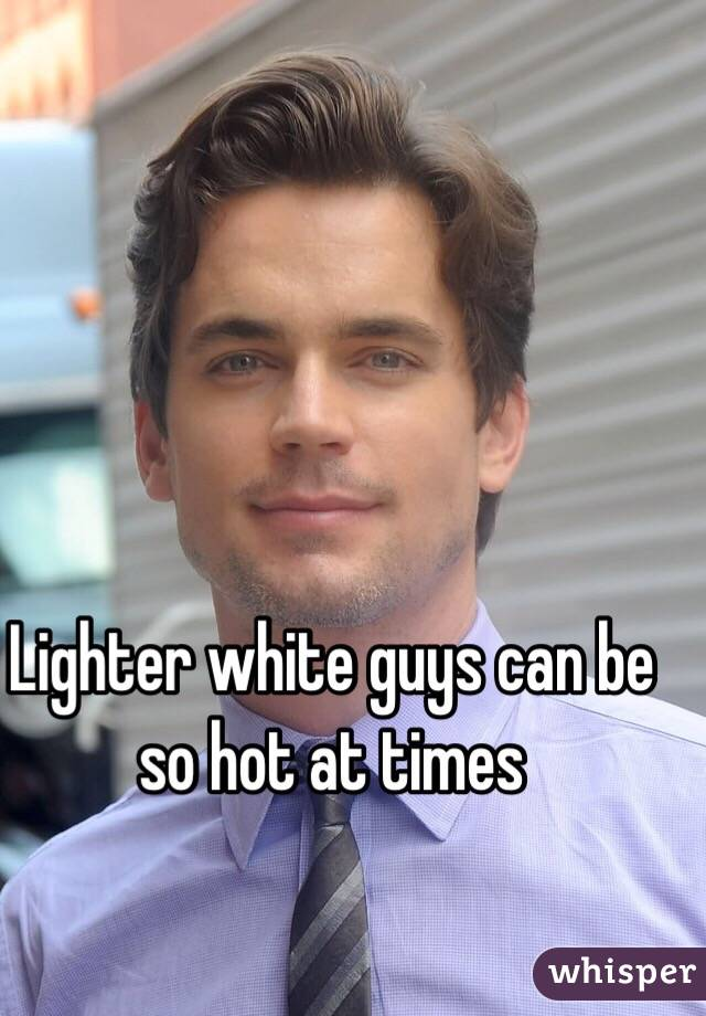 Lighter white guys can be so hot at times