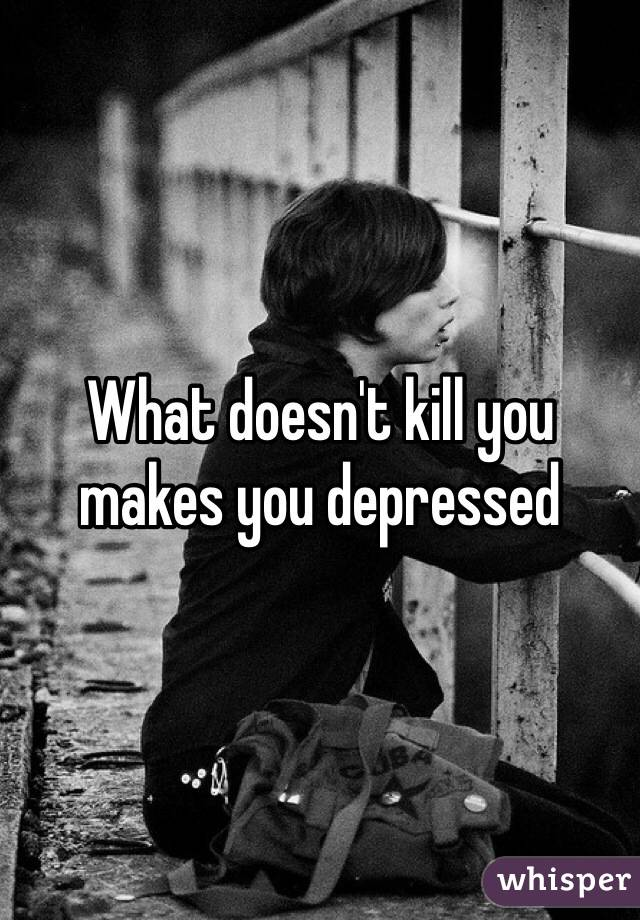 What doesn't kill you makes you depressed