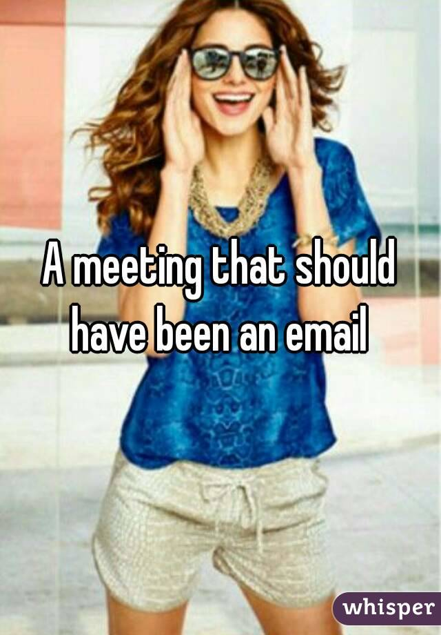 A meeting that should have been an email