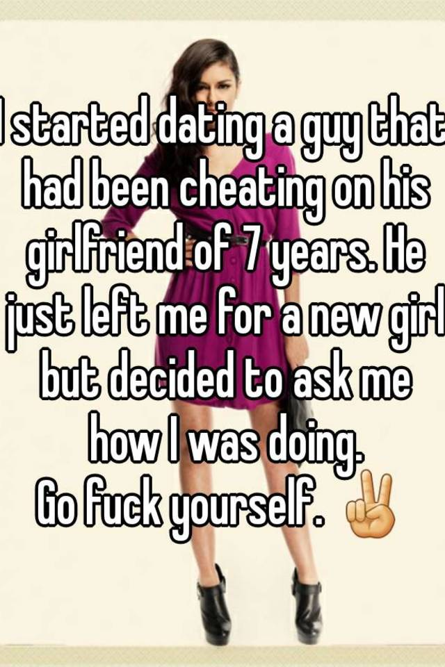 I have been dating a guy for 7 years