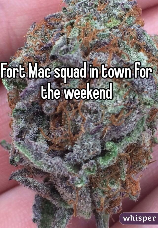 Fort Mac squad in town for the weekend