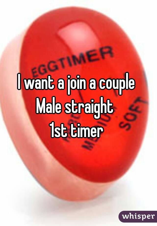 I want a join a couple  Male straight   1st timer