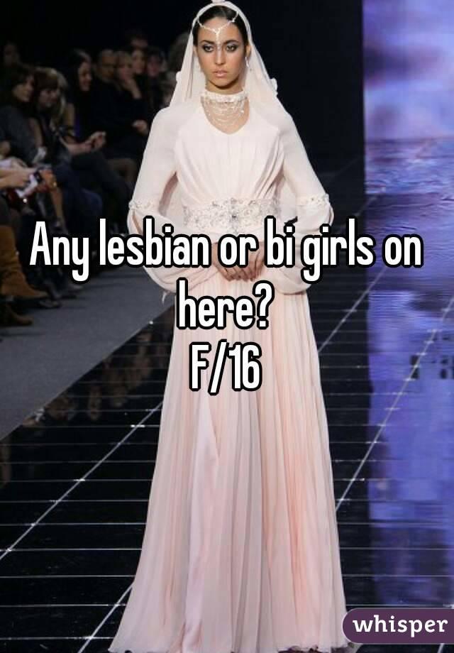 Any lesbian or bi girls on here?  F/16