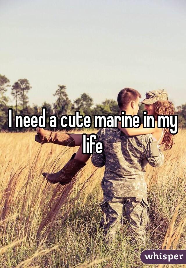 I need a cute marine in my life