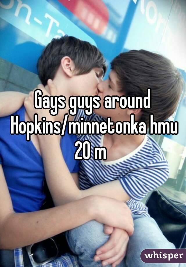 Gays guys around Hopkins/minnetonka hmu 20 m