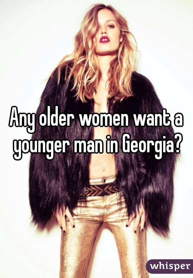 Any older women want a younger man in Georgia?