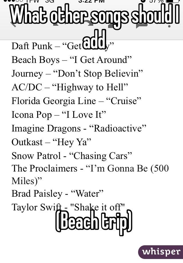 What other songs should I           add       (Beach trip)