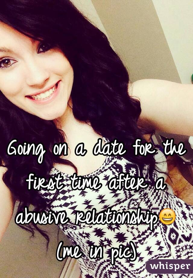 Going on a date for the first time after a abusive relationship😄 (me in pic)