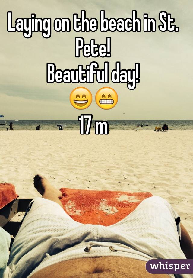 Laying on the beach in St. Pete! Beautiful day! 😄😁 17 m