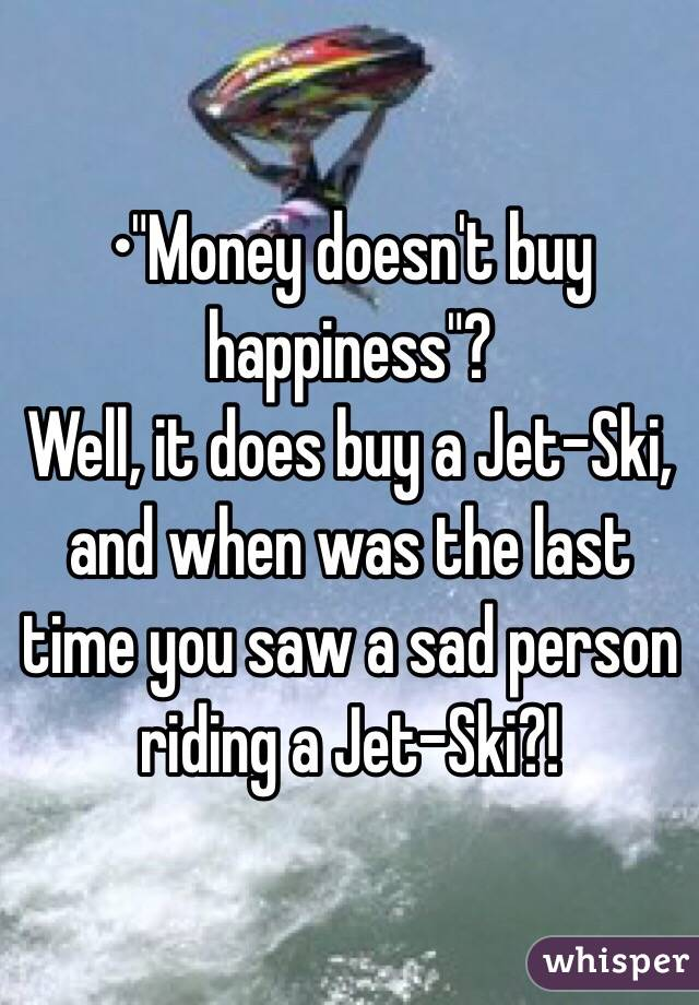 money doesnt buy happiness