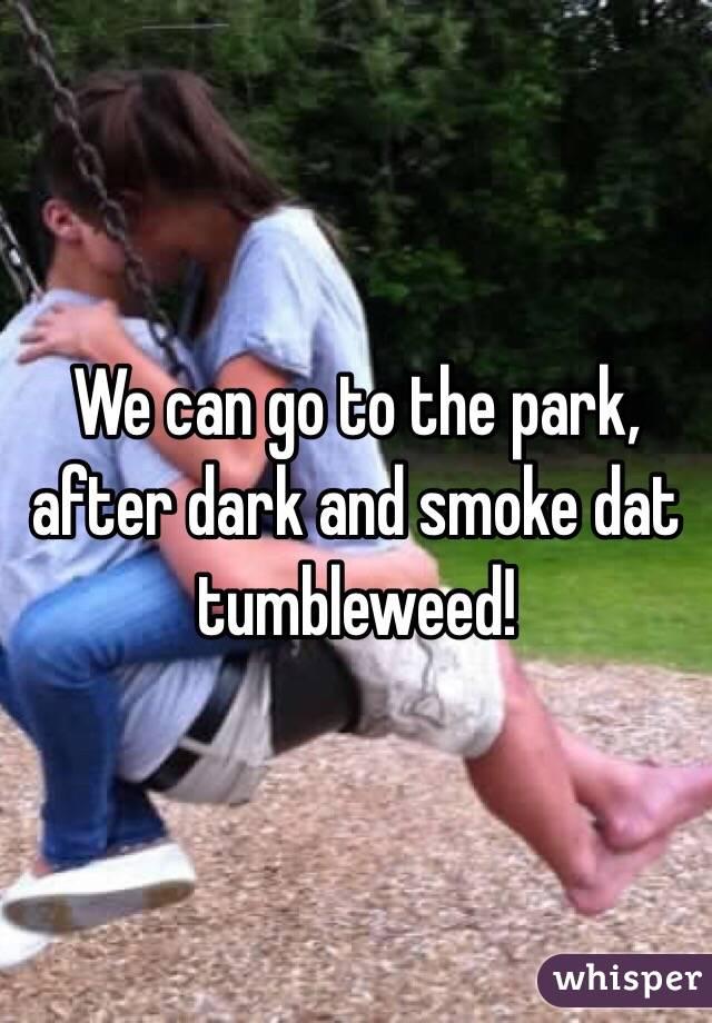 Smoking That Tumbleweed