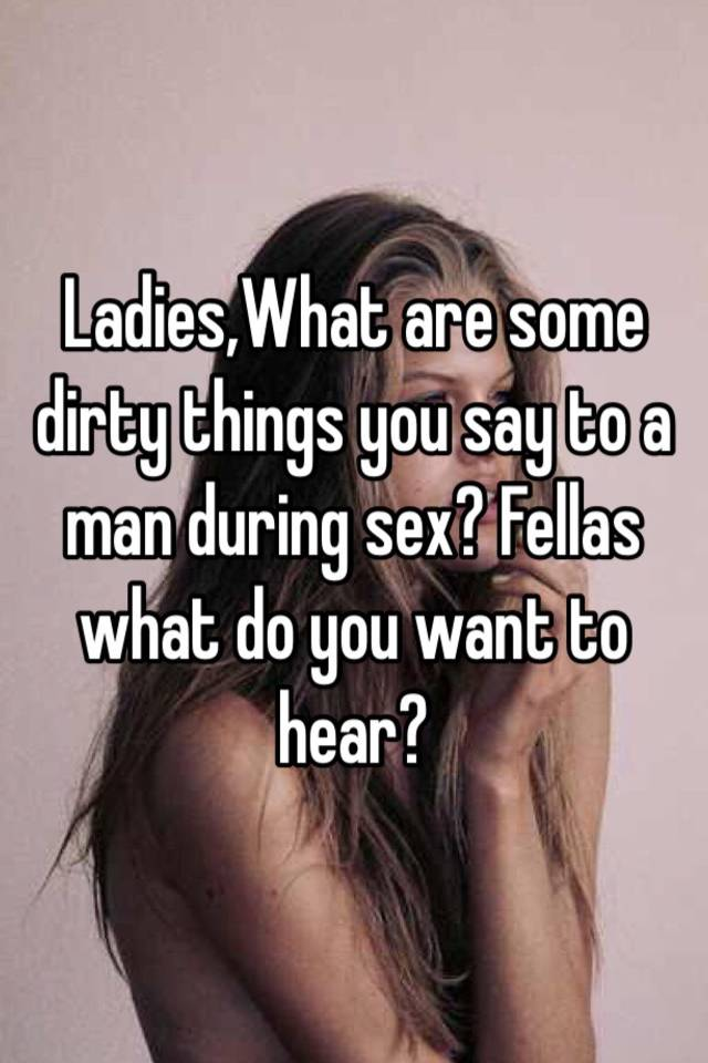 What do men want to hear during sex