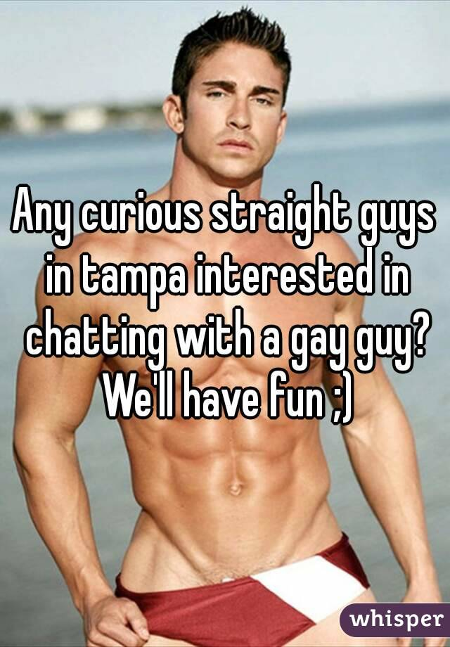 Straight guys get curious