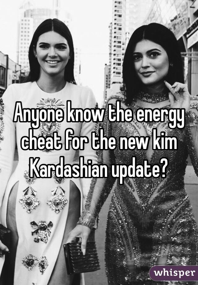 Anyone know the energy cheat for the new kim Kardashian update?
