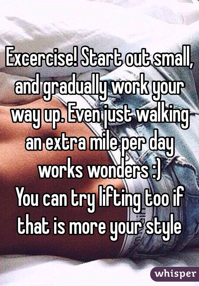 Excercise! Start out small, and gradually work your way up. Even just walking an extra mile per day works wonders :) You can try lifting too if that is more your style